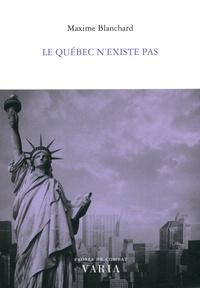 Maxime Blanchard - Le Québec n'existe pas.