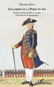 Deedr.fr Les gardes de la Porte du Roi - Etude institutionnelle et sociale - Dictionnaire bibliographique Image