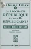 Maxime Blocq-Mascart et Michel Debré - La prochaine République sera-t-elle républicaine ?.
