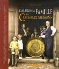 Maxime Bucciarelli - L'album de famille des coteaux messins.
