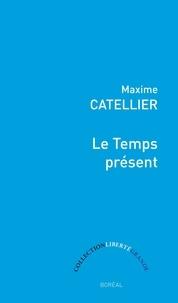 Maxime Catellier - Le Temps présent.