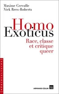 Maxime Cervulle et Nick Rees-Roberts - Homo Exoticus - Race, classe et critique queer.
