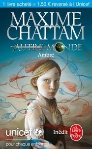 Maxime Chattam - Autre-Monde  : Ambre.
