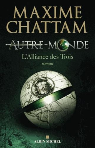 Autre-Monde Tome 1 L'alliance des Trois