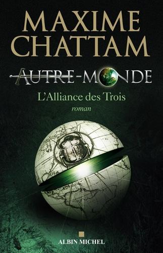 Autre-monde - tome 1. L'alliance des trois