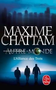 Maxime Chattam - Autre-Monde Tome 1 : L'alliance des Trois.