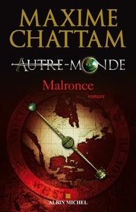 Maxime Chattam et Maxime Chattam - Autre-monde - tome 2 - Malronce.