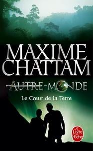 Maxime Chattam - Autre-Monde Tome 3 : Le Coeur de la Terre.