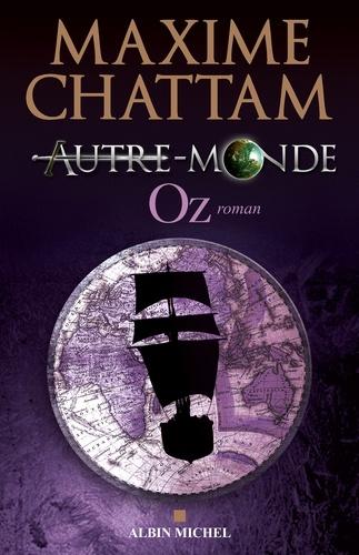 Maxime Chattam et Maxime Chattam - Autre-monde - tome 5 - Oz.