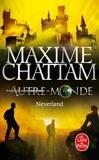 Maxime Chattam - Autre-Monde Tome 6 : Neverland.