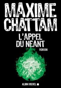 Maxime Chattam - L Appel du néant.
