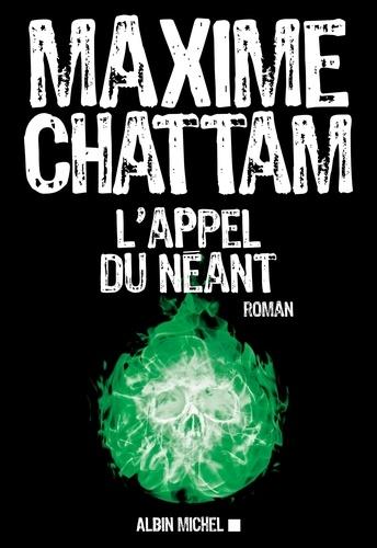 L Appel du néant - Maxime Chattam - Format ePub - 9782226426567 - 8,99 €