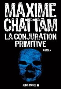 Téléchargement gratuit ebook pdf search La conjuration primitive in French par Maxime Chattam, Maxime Chattam DJVU 9782226272478