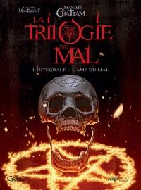 Maxime Chattam et Michel Montheillet - La trilogie du mal L'intégrale : .