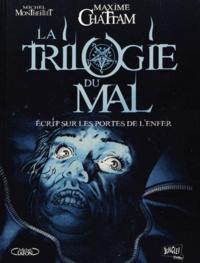 Maxime Chattam et Michel Montheillet - La trilogie du mal Tome 2 : Ecrit sur les portes de l'enfer.