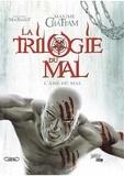 Maxime Chattam et Michel Montheillet - La trilogie du mal Tome 3 : L'âme du mal.