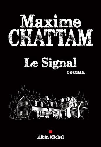 Maxime Chattam - Le signal.