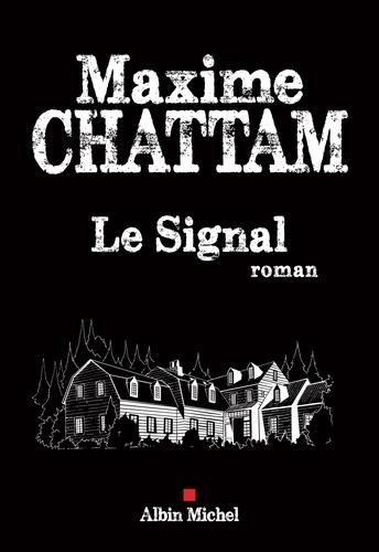 Le Signal - Maxime Chattam - Format ePub - 9782226431271 - 15,99 €