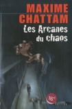 Maxime Chattam - Les Arcanes du chaos.
