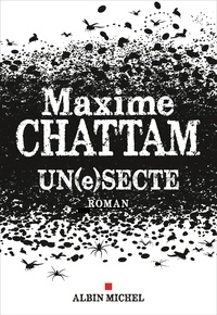 Meilleur club de lecture à télécharger Un(e)secte par Maxime Chattam RTF (French Edition) 9782226447173