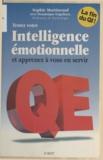 Maxime Chavanne et Dominique Engelhart - Testez votre intelligence émotionnelle et apprenez à vous en servir - QE, la fin du QI.