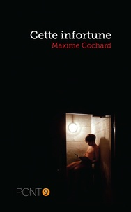 Maxime Cochard - Cette infortune.