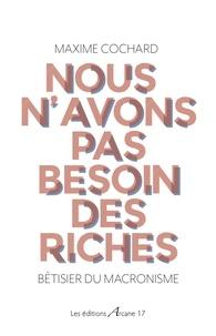 Maxime Cochard - Nous n'avons pas besoin des riches - Bêtisier du macronisme.