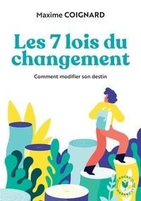 Maxime Coignard - Les 7 lois du changement - Comment modifier son destin.