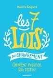 Maxime Coignard - Les 7 lois du changement - Comment modifier son destin !.