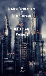 Maxime Contrevilliers et Arthur Soubayrol - Oblivion Tome 1 : .