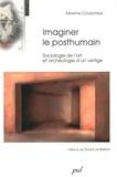 Maxime Coulombe - Imaginer le posthumain - Sociologie de l'art et archéologie d'un vertige.