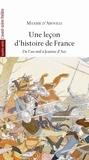 Maxime d' Aboville - Une leçon d'histoire de France - De l'an mil à Jeanne d'Arc.