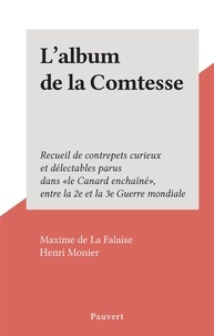 """Maxime de La Falaise et Henri Monier - L'album de la Comtesse - Recueil de contrepets curieux et délectables parus dans """"le Canard enchaîné"""", entre la 2e et la 3e Guerre mondiale."""