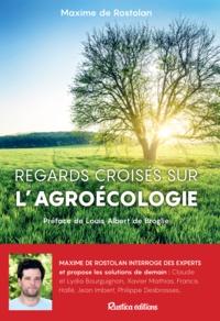 Maxime de Rostolan - Regards croisés sur l'agroécologie.