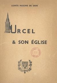 Maxime de Sars et René Trochon de Lorière - Urcel et son église.