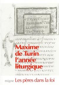 Maxime de Turin - Maxime de Turin prêche l'année liturgique - 42 homélies....