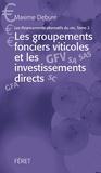 Maxime Debure - Les financements alternatifs du vin - Tome 2, Les groupements fonciers viticoles et les investissements directs.