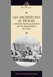 Maxime Decommer - Les architectes au travail - L'institutionnalisation d'une profession, 1795-1940.