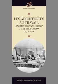 Les architectes au travail - Linstitutionnalisation dune profession, 1795-1940.pdf