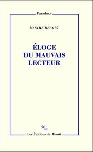 Maxime Decout - Eloge du mauvais lecteur.