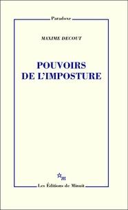 Maxime Decout - Pouvoirs de l'imposture.