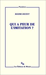 Maxime Decout - Qui a peur de l'imitation ?.