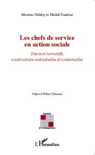 Maxime Delaloy et Michel Foudriat - Les chefs de service en action sociale - Discours normatifs, constructions individuelles et contextuelles.
