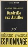Maxime Delamare et Marcel Duhamel - Quadrille aux Antilles.