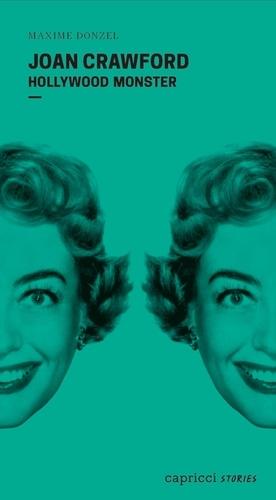 Joan Crawford. Hollywood Monster