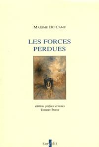 Maxime Du Camp - Les forces perdues.