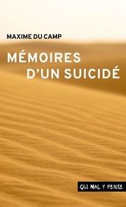 Maxime Du Camp - Mémoires d'un suicidé - Qui mal y pense.