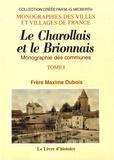 Maxime Dubois - Le Charollais et le Brionnais - Monographie des communes Tome 1.