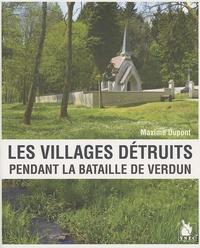Maxime Dupont - Les villages détruits pendant la bataille de Verdun.