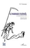 Maxime-Féri Farzaneh - Le mariage d'Azraël - ou la jeune fille et la mort - Recueil de contes traduits du persan.